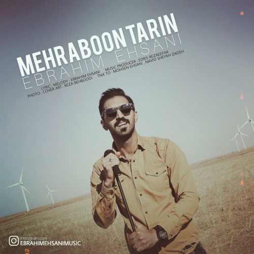 Download Ahang ابراهیم احسانی مهربون ترین