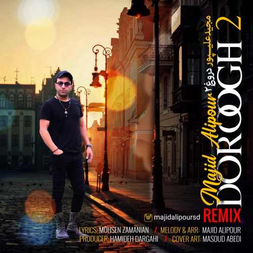 Download Ahang مجید علیپور دروغ ۲ (رمیکس)