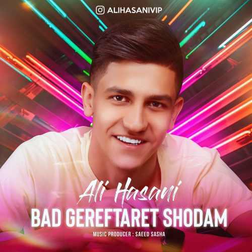 Download Ahang علی حسنی بد گرفتارت شدم