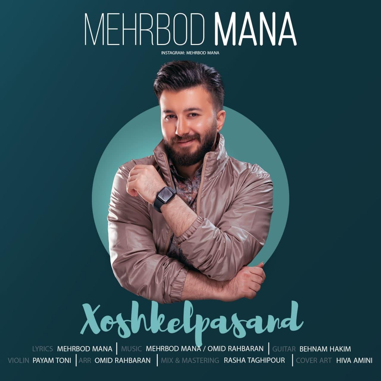 Download Ahang مهربد مانا خوشکل پسند