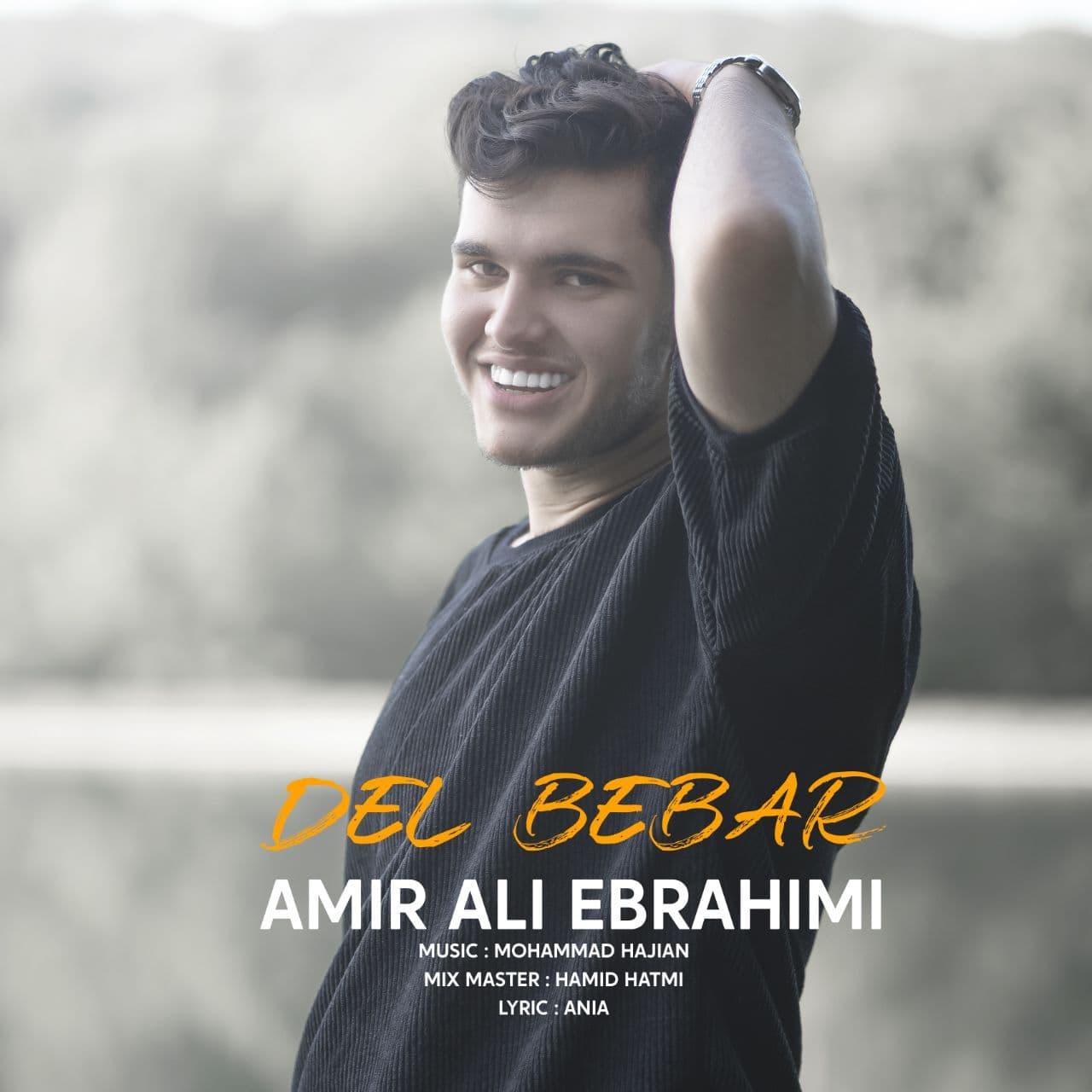 Download Ahang امیر علی ابراهیمی دل ببر